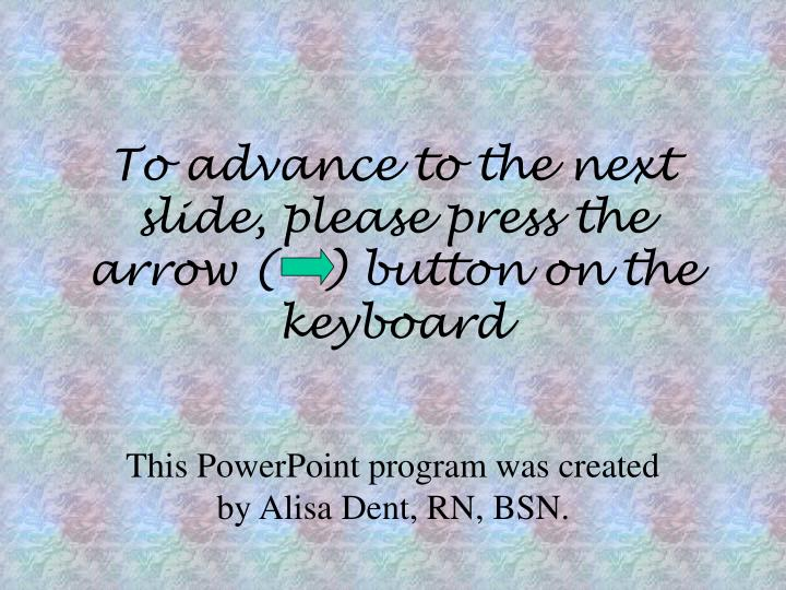 to advance to the next slide please press the arrow button on the keyboard n.