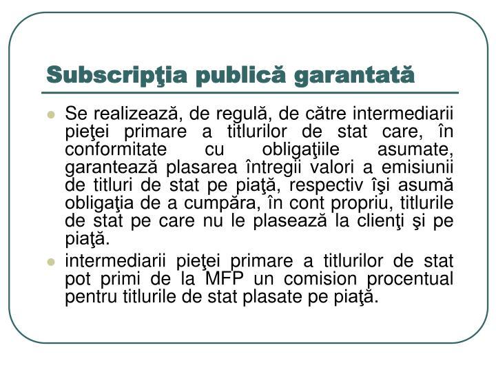 Subscripţia publică garantată