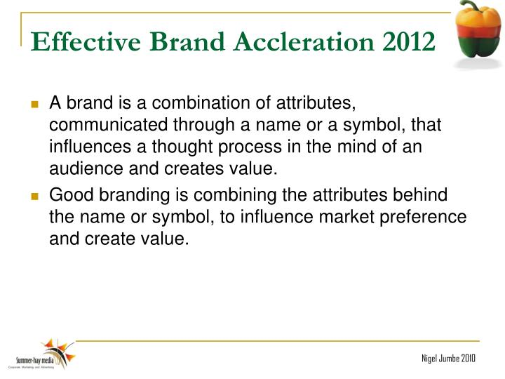 Effective brand accleration 2012