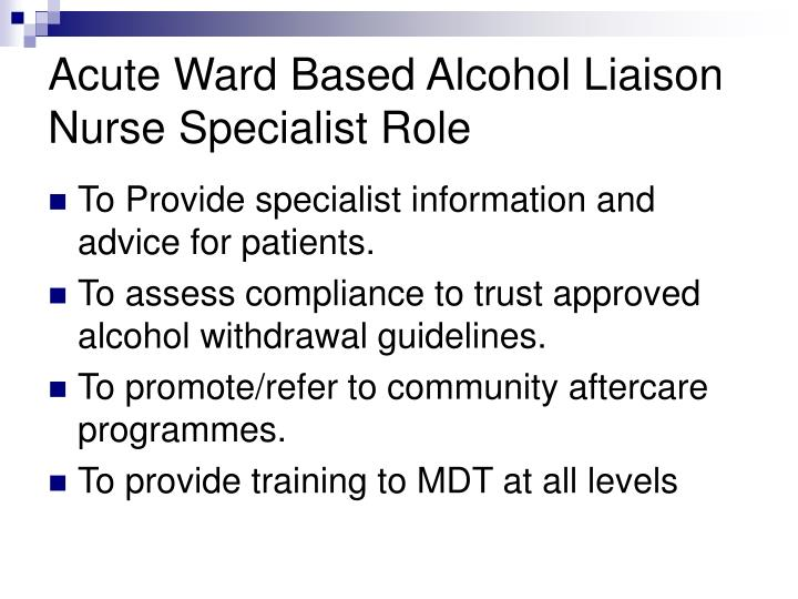 Acute Ward Based Alcohol Liaison Nurse Specialist Role