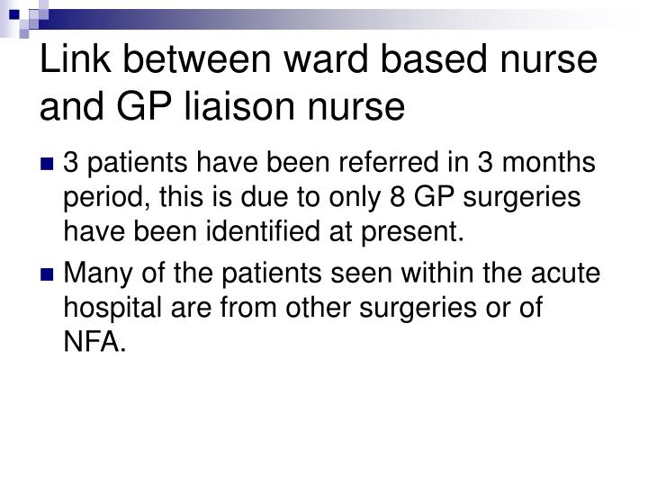 Link between ward based nurse and GP liaison nurse