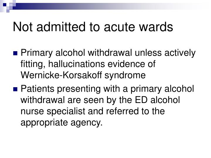 Not admitted to acute wards