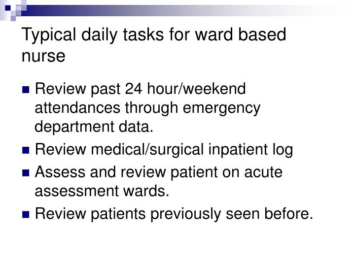Typical daily tasks for ward based nurse