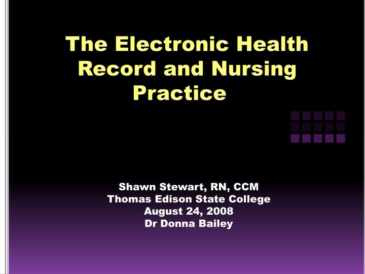 The electronic health record and nursing practice