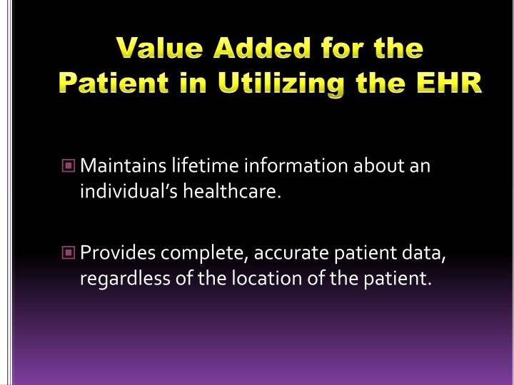 Value Added for the Patient in Utilizing the EHR