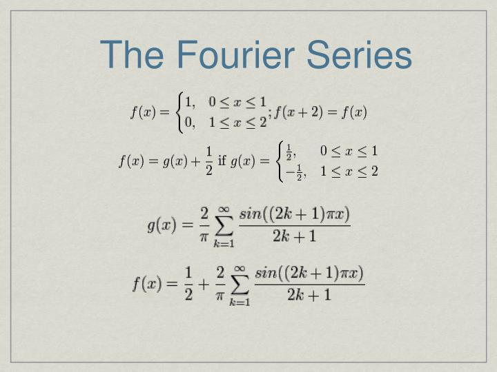 The Fourier Series