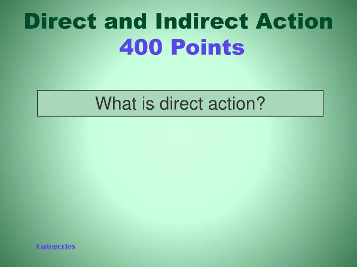Direct and Indirect Action