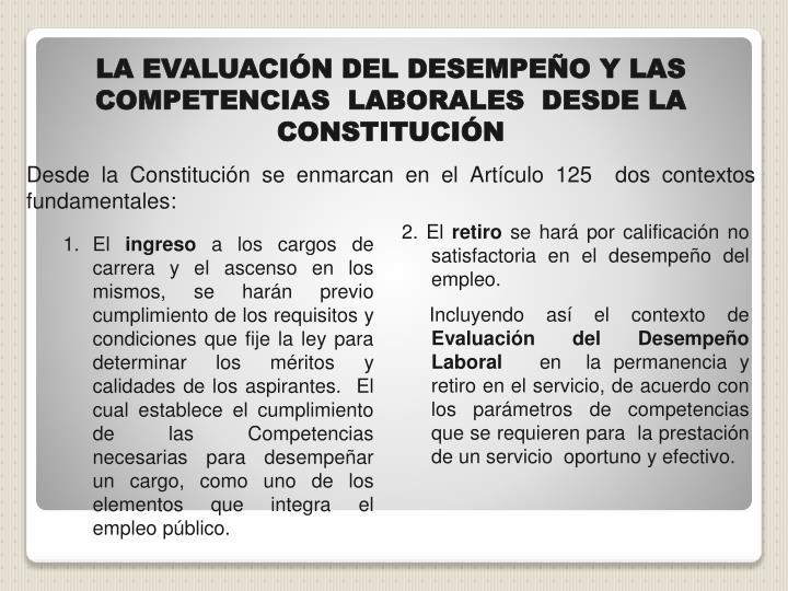 LA EVALUACIÓN DEL DESEMPEÑO Y LAS COMPETENCIAS  LABORALES  DESDE LA CONSTITUCIÓN