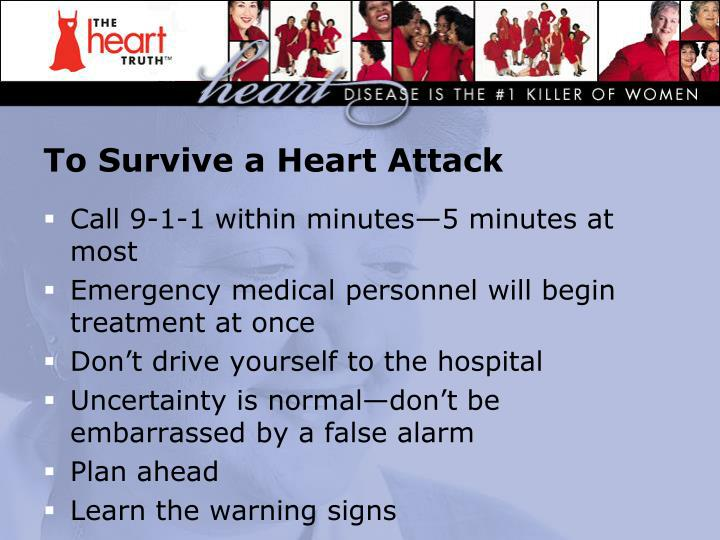 To Survive a Heart Attack