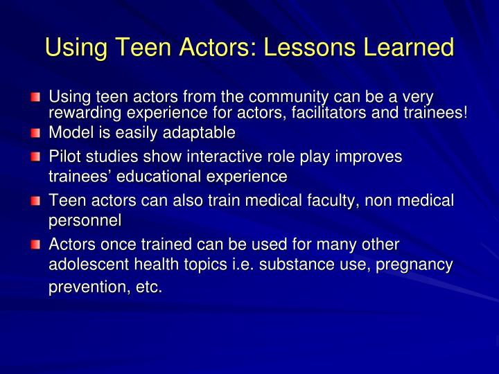Using Teen Actors: Lessons Learned