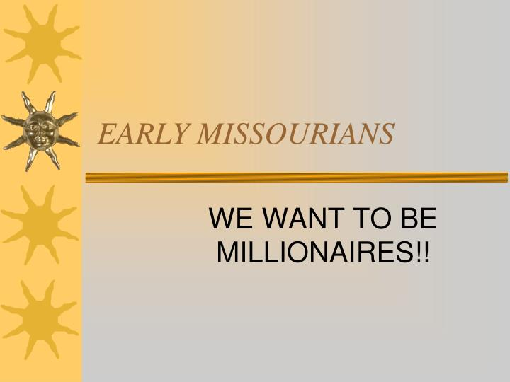 Early missourians