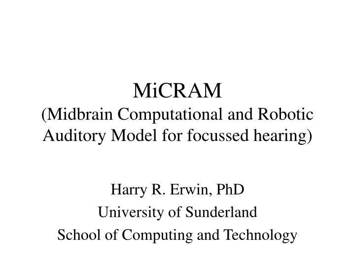 micram midbrain computational and robotic auditory model for focussed hearing n.