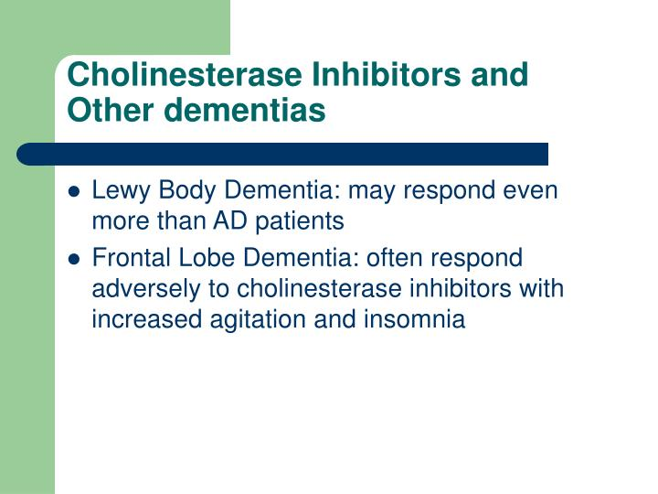 Cholinesterase Inhibitors and Other dementias