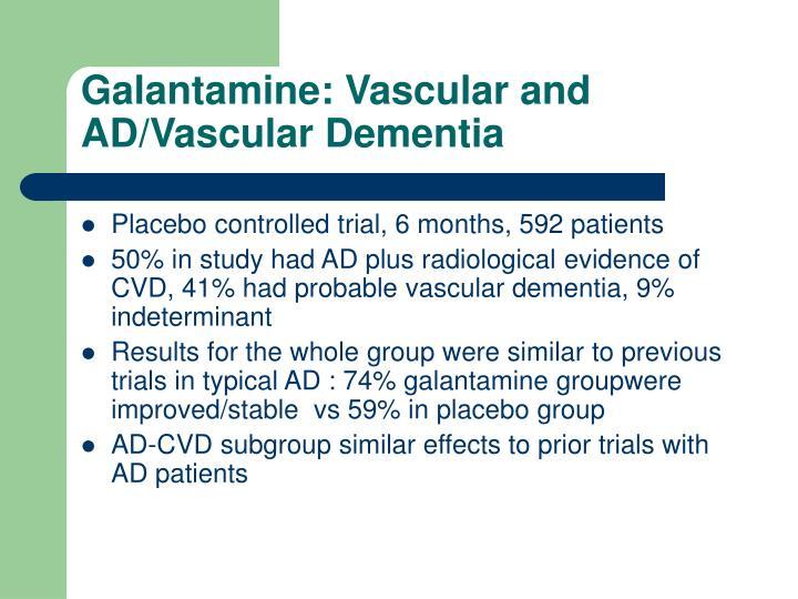 Galantamine: Vascular and AD/Vascular Dementia