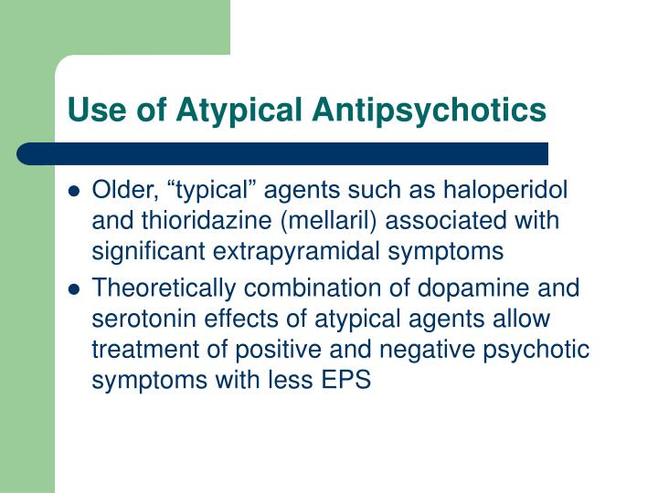 Use of Atypical Antipsychotics