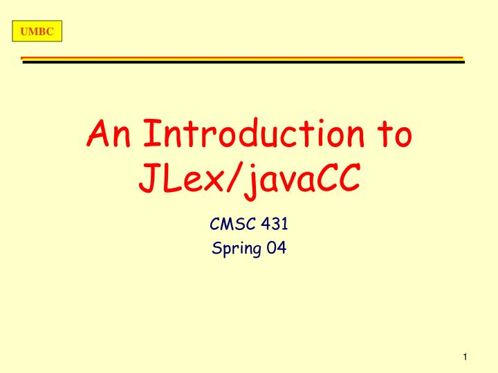 an introduction to jlex javacc n.