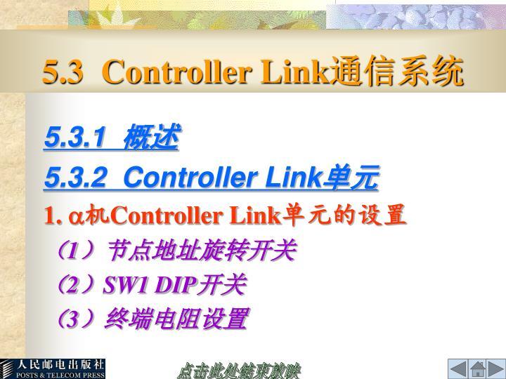 5.3  Controller Link
