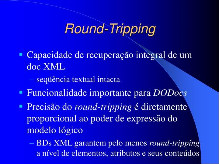 Round-Tripping