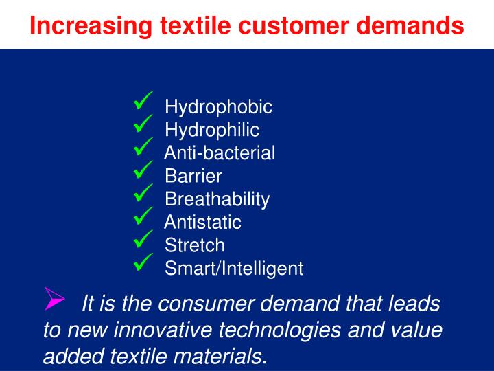 Increasing textile customer demands