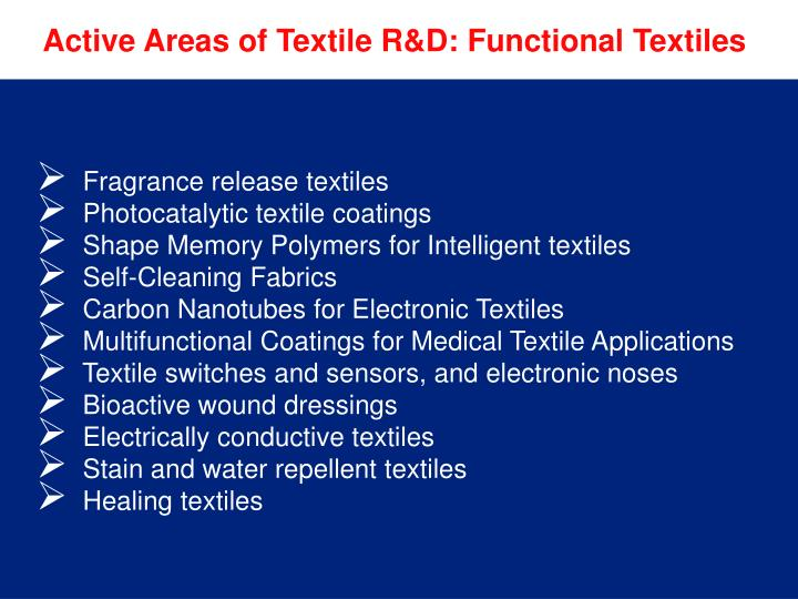 Active Areas of Textile R&D: Functional Textiles