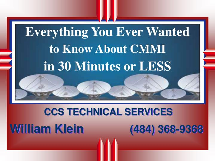 everything you ever wanted to know about cmmi in 30 minutes or less n.