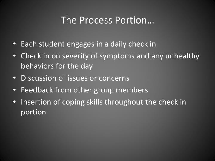 The Process Portion…