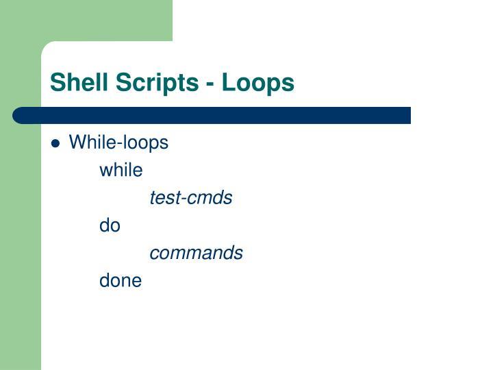 Shell Scripts - Loops