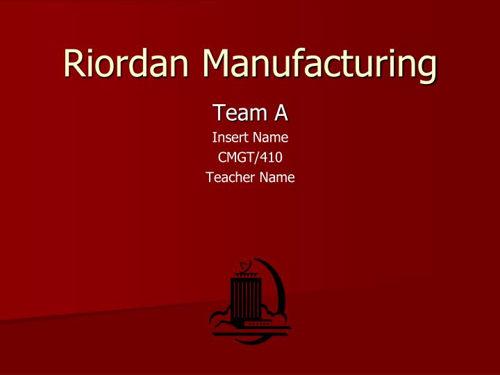 riordan manufacturing charter Pm571 week 6 individual riordan manufacturing project management plan powerpoint presentation resources virtual organization.