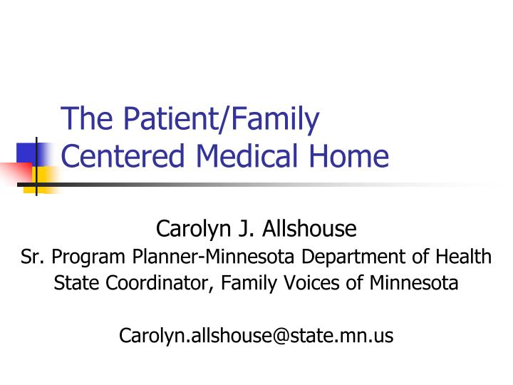 the patient family centered medical home n.