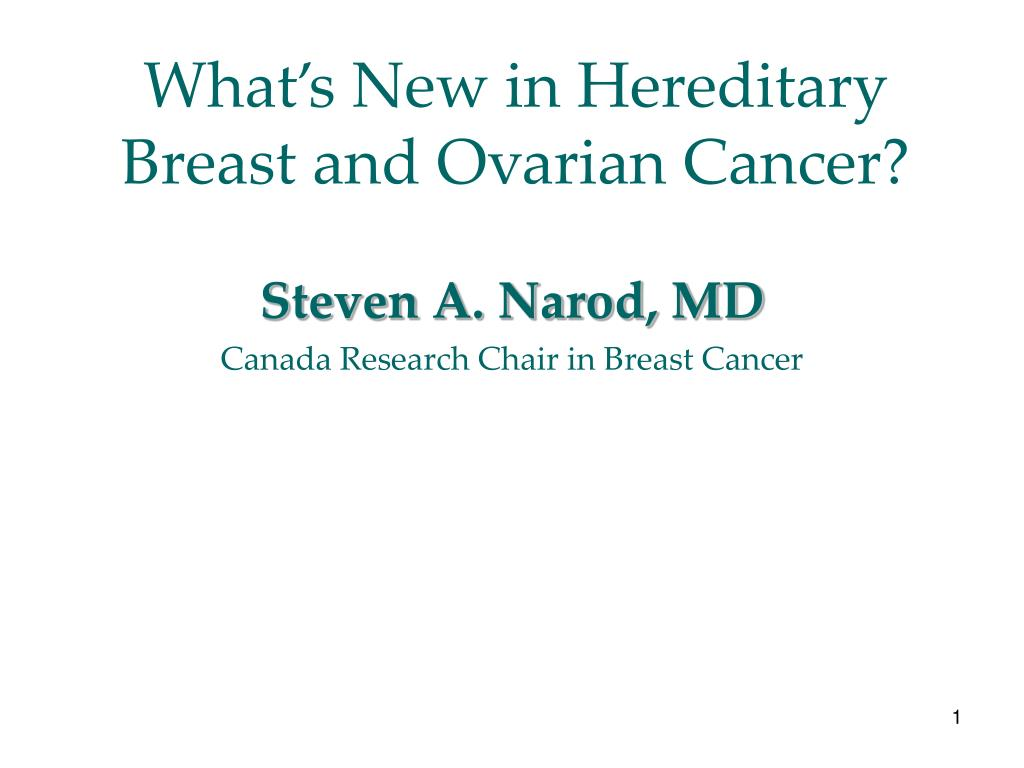 Ppt What S New In Hereditary Breast And Ovarian Cancer Powerpoint Presentation Id 3738491