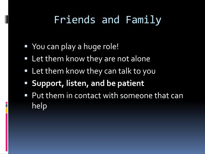 Friends and Family