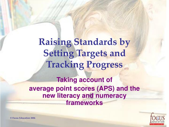 raising standards by setting targets and tracking progress n.