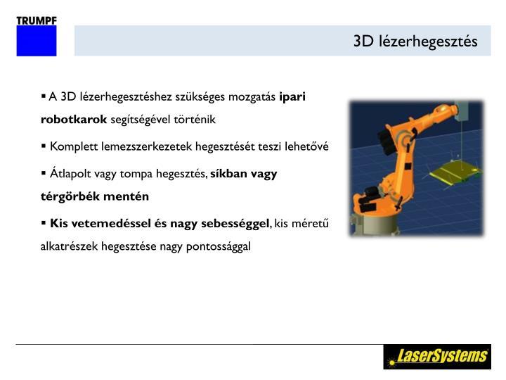 3D lézerhegesztés