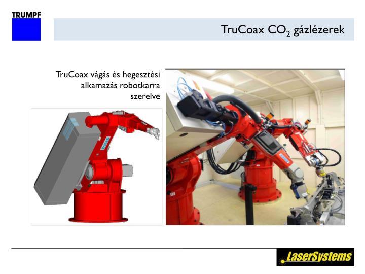 TruCoax vágás és hegesztési alkamazás robotkarra szerelve