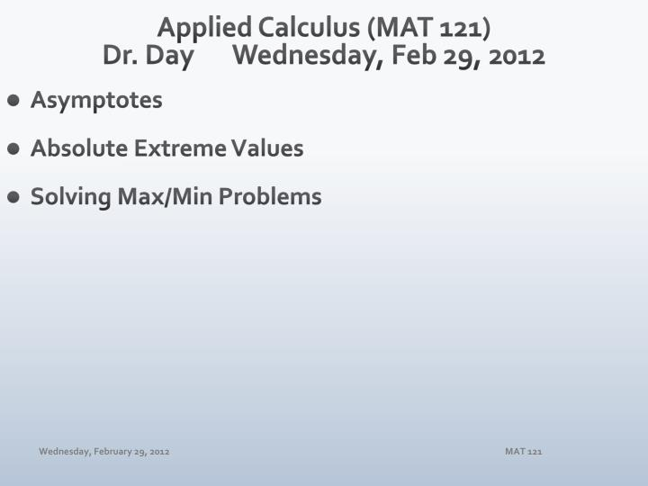applied calculus mat 121 dr day wednes day feb 29 2012 n.