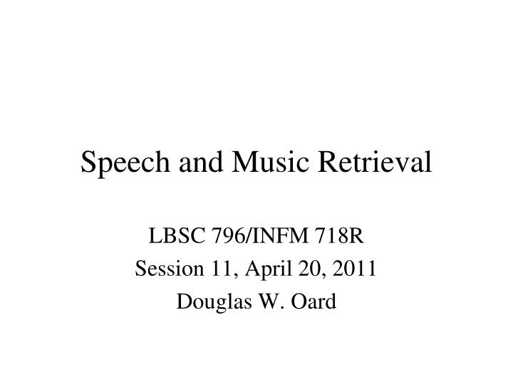 speech and music retrieval n.