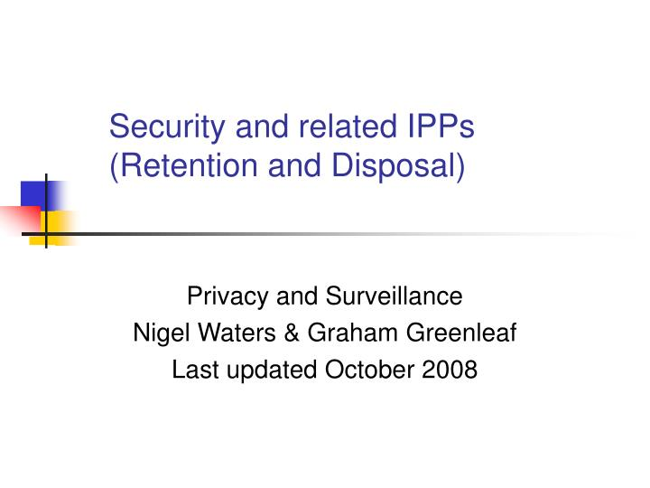 security and related ipps retention and disposal n.