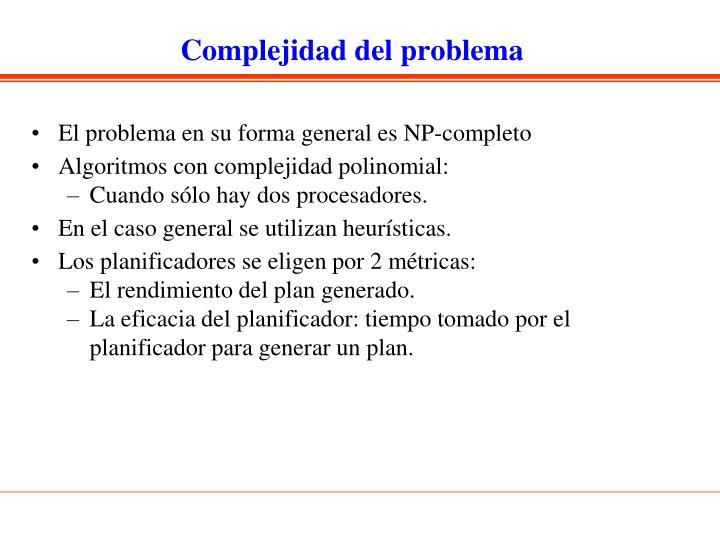 Complejidad del problema