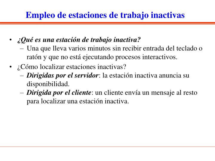Empleo de estaciones de trabajo inactivas