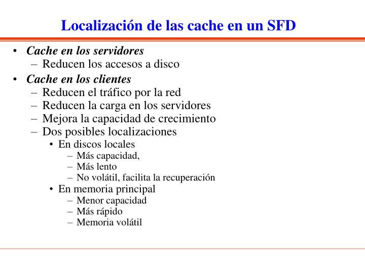 Localización de las cache en un SFD
