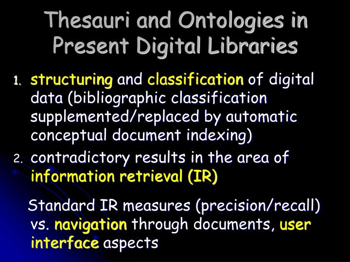 Thesauri and Ontologies in Present Digital Libraries