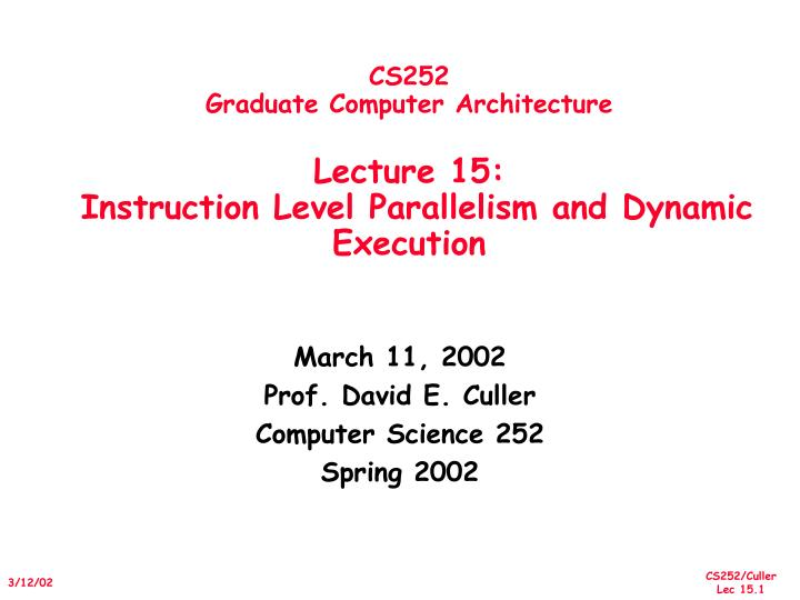 cs252 graduate computer architecture lecture 15 instruction level parallelism and dynamic execution n.