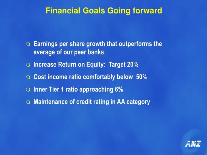 Financial Goals Going forward