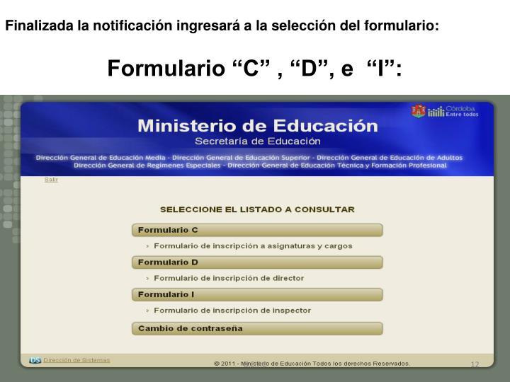 Finalizada la notificación ingresará a la selección del formulario: