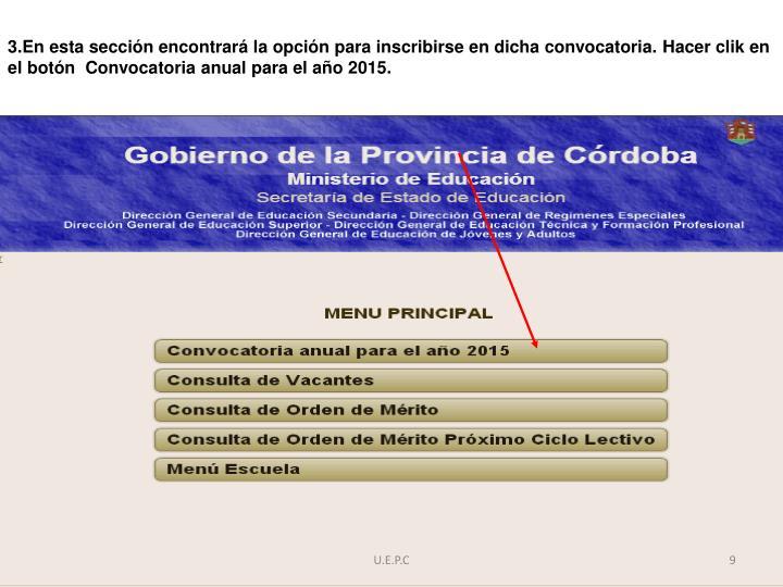 3.En esta sección encontrará la opción para inscribirse en dicha convocatoria. Hacer clik en el botón  Convocatoria anual para el año 2015.