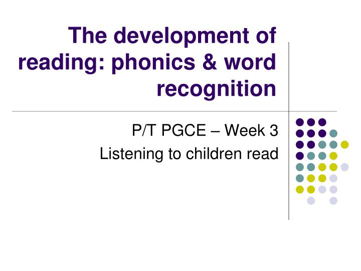 the development of reading phonics word recognition n.