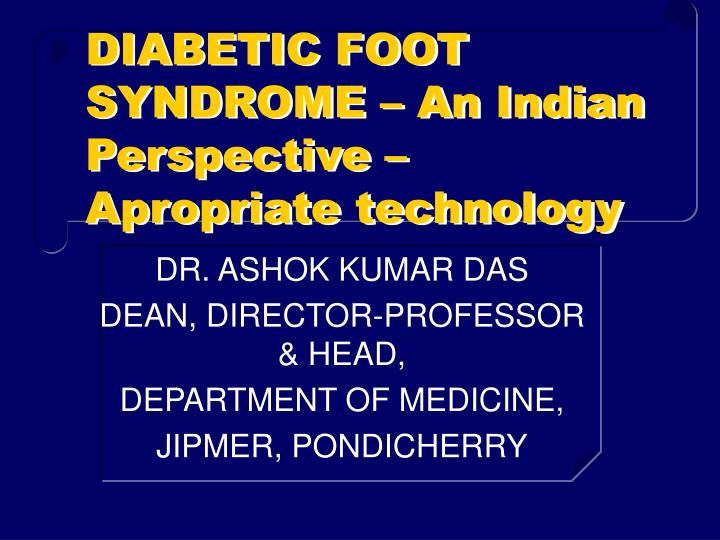 diabetic foot syndrome an indian perspective apropriate technology n.