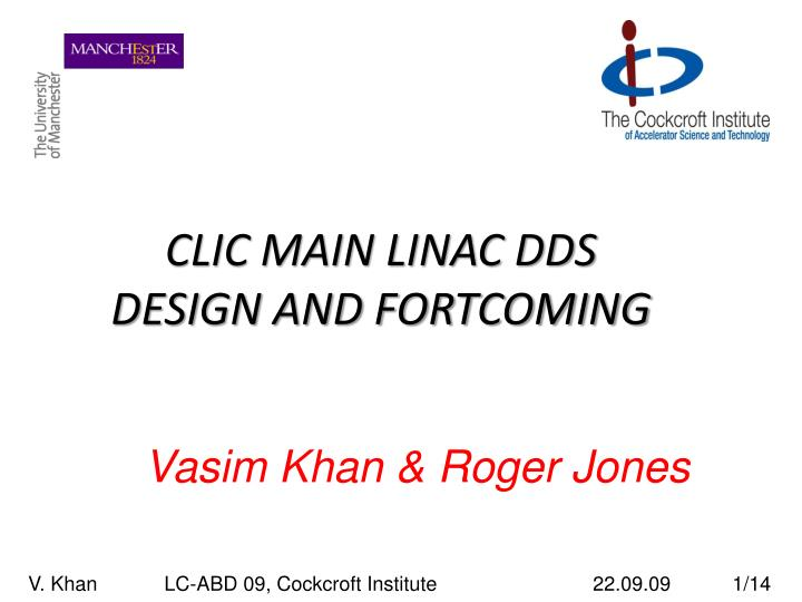 Clic main linac dds design and fortcoming