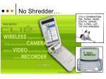 no shredder