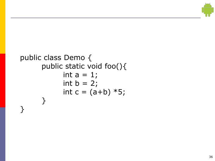 public class Demo {